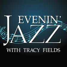 Evenin' Jazz with Tracy Fields | WLRN