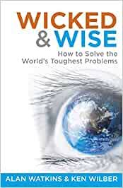 Wicked & Wise: How to Solve the World's Toughest Problems ...