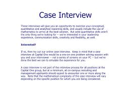 interview case case interview these interviews will give you an opportunity