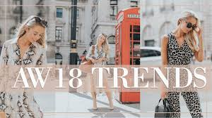 10 <b>TRENDS</b> FOR AUTUMN WINTER <b>2018</b> + HOW TO WEAR NOW ...