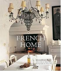 French Home: Ryan, Josephine, Robertson, Hilary, Richardson, Claire:  9781845974503: Amazon.com: Books