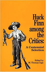 com huck finn among the critics a centennial selection  com huck finn among the critics a centennial selection 9780313270864 m thomas inge books