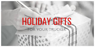holiday gifts for your trucker