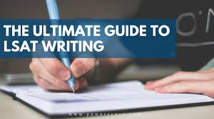 The Ultimate Guide To Lsat Writing Lsat And Law School