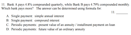 Periodic Payment Formula Solved 11 Bank A Pays 4 8 Compounded Quarterly While B
