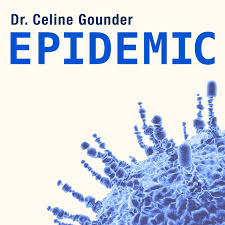 EPIDEMIC with Dr. Celine Gounder