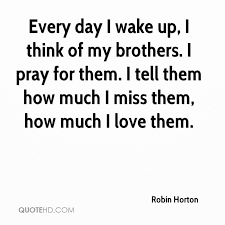 I Love My Brother Quotes Gorgeous Robin Horton Quotes QuoteHD