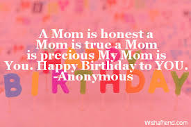 Birthday Quotes For Mom Interesting Mom Birthday Quotes