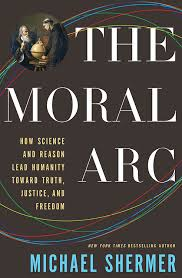 The Moral Arc Michael Shermer