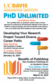 humanities institute phd unlimited phd unlimited is a career development series tailored to the needs of students in the humanities and social sciences interested in meaningful careers inside