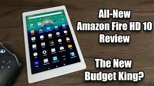 """All-New Fire HD 10 Tablet """"2019"""" Review - The New Budget King ..."""
