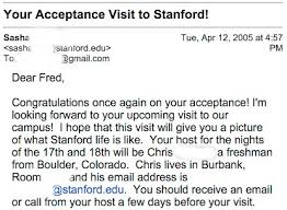 how to get into stanford by an accepted student  a letter from my admissions officer to me after i was accepted to stanford discussing the admitted student weekend details this letter has been modified to