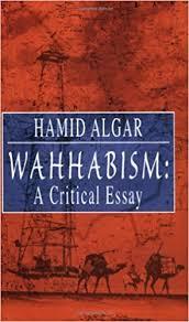 wahhabism a critical essay hamid algar  wahhabism a critical essay hamid algar 9781889999135 com books