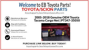2005 2018 toyota taa rear storage bed cargo net genuine oem pt347 35050 boch toyota south parts