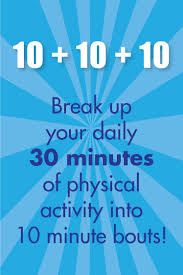 physical activity student health and counseling services break up your daily 30 minutes of physical activity into 10 minute bouts