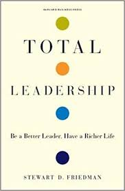 Total Leadership Be A Better Leader Have A Richer Life
