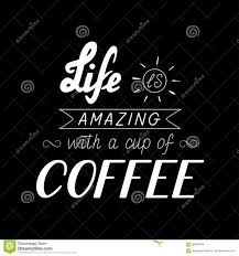 Poster Lettering Life Is Amazing With A Cup Of Coffee Stock Vector