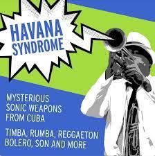 Havana Syndrome » CHMA 106.9 FM