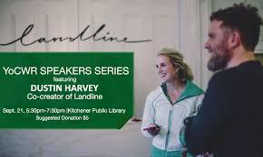 "YoCWR Speakers Series: Dustin Harvey Co-creator of ""Landline"" -"
