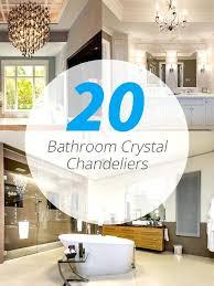 bathroom crystal chandelier gorgeous bathroom crystal chandeliers master bathroom crystal chandelier