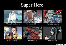funny superheroes meme | What They Think I Do – Superhero Edition ... via Relatably.com