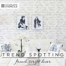 cutting edge stencils shares how to recreate the french typography home decor trend using our wall on wall art letter stencils with trend spotting french script decor