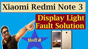 Samsung Note 3 Red Light Xiaomi Redmi Note 3 Display Light Fault Solution In Hindi Maximum Technology