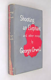shooting an elephant and other essays shooting an elephant and  shooting an elephant and other essays