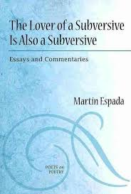 subversive this collection of essays on poetry and politics comes from the man the new york times predicted would become ldquothe latino poet of his generationrdquo and whom