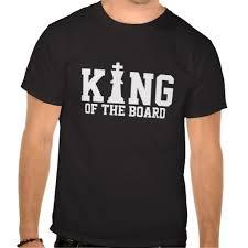 King Of The Board Chess T Shirt Zazzle Com T Shirt