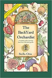 The Backyard Orchardist: A Complete Guide To Growing Fruit Trees ...