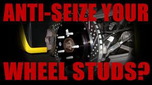 Should You Put Anti Seize On Wheel Studs Lug Nuts