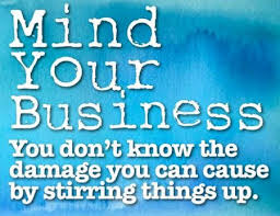 Image result for mind your own business meme