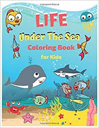 Simple coloring pages are always a hit with young kids. Life Under The Sea Coloring Book For Kids Ocean Coloring Adventure Underwater Coloring Pages Sea Life Coloring Sheets Activity Book For Kids Ages 4 8 Coloring Book Magic 9798625698818 Amazon Com Books