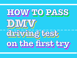 how to p dmv driving test on first try