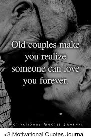 Couples Quotes Best Old Couples Make You Realize Someone Can Love You Forever