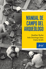 Manual de campo del arqueólogo: Amazon.co.uk: Burke, Heather, Domingo Sanz, Inés,  Smith, Claire: 9788434422612: Books