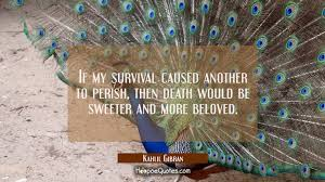 If My Survival Caused Another To Perish Then Death Would Be Sweeter