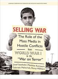 selling war the role of the mass media in hostile conflicts from addthis sharing buttons