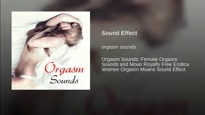 Sound fx girls having orgasm