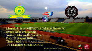 Mamelodi sundowns have won each of their last five south africa premier meetings with orlando pirates; Javas Nkambule On Twitter The Main Football Event Tonight Mamelodi Sundowns Fc Vs Orlando Pirates Fc Event Absa Premiership Venue Dobsonville Stadium Date 11 August 2020 Time 18 00 Tv Channels Ss4