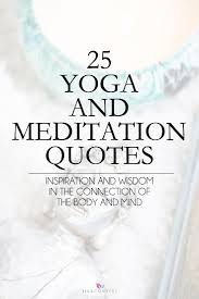 25 Inspiring Quotes About Yoga And Meditation Jill Conyers