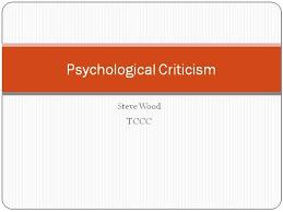 Psychological Criticism Psychological Criticism Authorstream