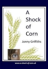 A Shock of Corn by <b>Jonny Griffiths</b> (Paperback) - Lulu