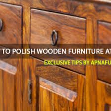 types of hardwood for furniture. how to polish wooden furniture at home exclusive tips by apnafurniturepk types of hardwood for