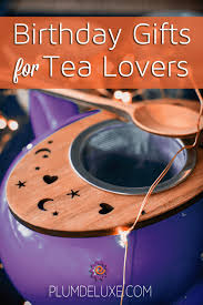 Image Herbal Tea Birthday Tea Gifts Plum Deluxe Birthday Gifts For Tea Lovers