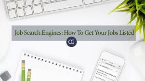 Job Engines Job Search Engines How To Get Your Jobs Listed