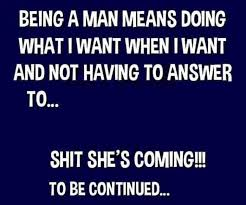 Being A Man Quotes Simple Being A Man Funny Quotes