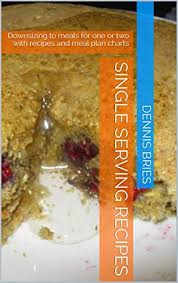 Amazon Single Charts Amazon Com Single Serving Recipes Downsizing To Meals For