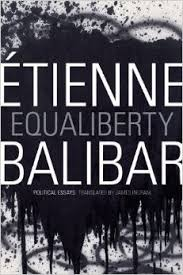 equaliberty political essays equaliberty political essays by etienne balibar duke university press 2014